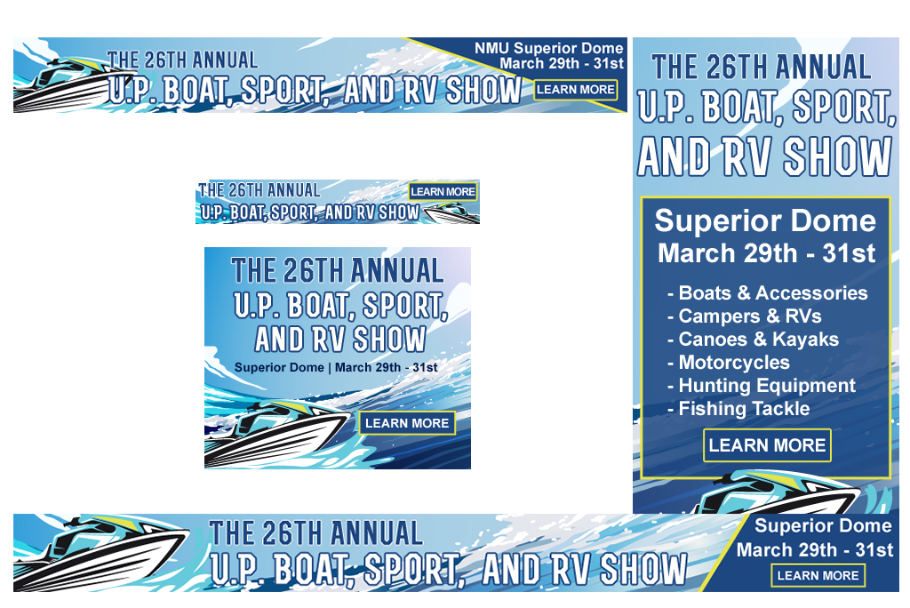 Full set of Web Banners designed for TV6 and the U.P. Boat, Sport & RV Show.